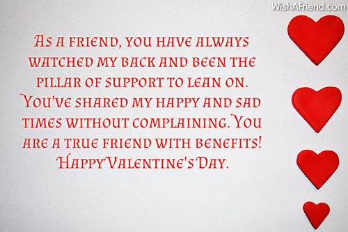 As a friend, you have always, Valentines Day Message For Friends