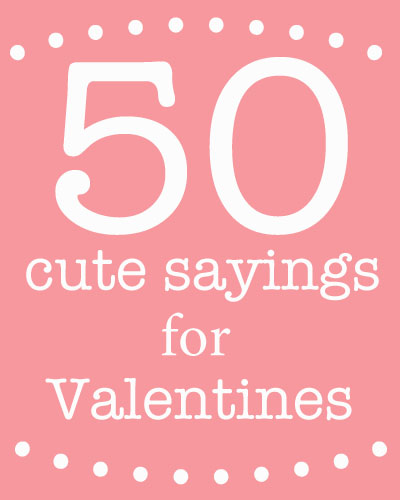Cute sayings for Valentine