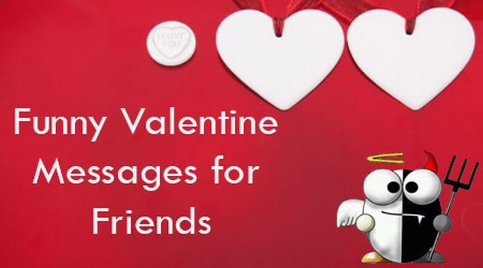 Funny Valentine Messages for Friends, Valentines Day Text Messages