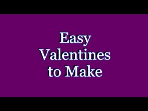 Make a Valentine! How to make your own Valentine