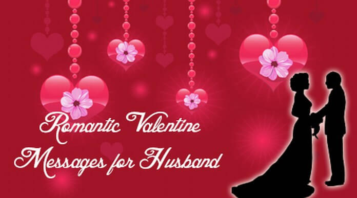 Romantic Valentine Messages for Husband, Valentines Day Wishes