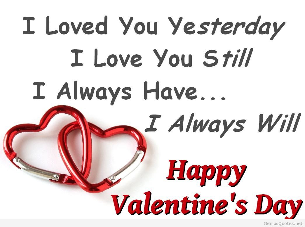 Valentine Love You Quotes With I Loved Yesterday Still Always Have ...