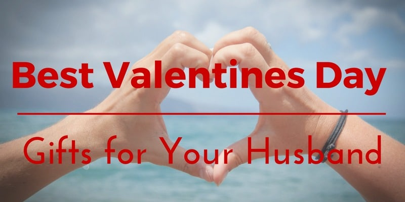 Best Valentines Day Gifts for Your Husband: 30 Unique Presents and ...